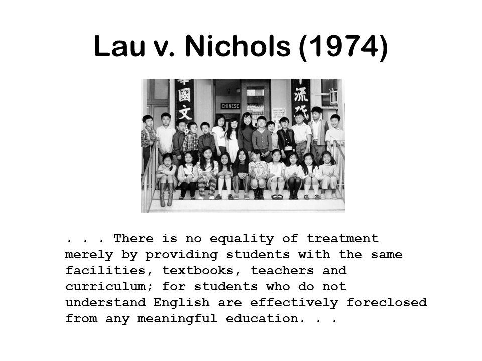 Lau v. Nichols (1974)...