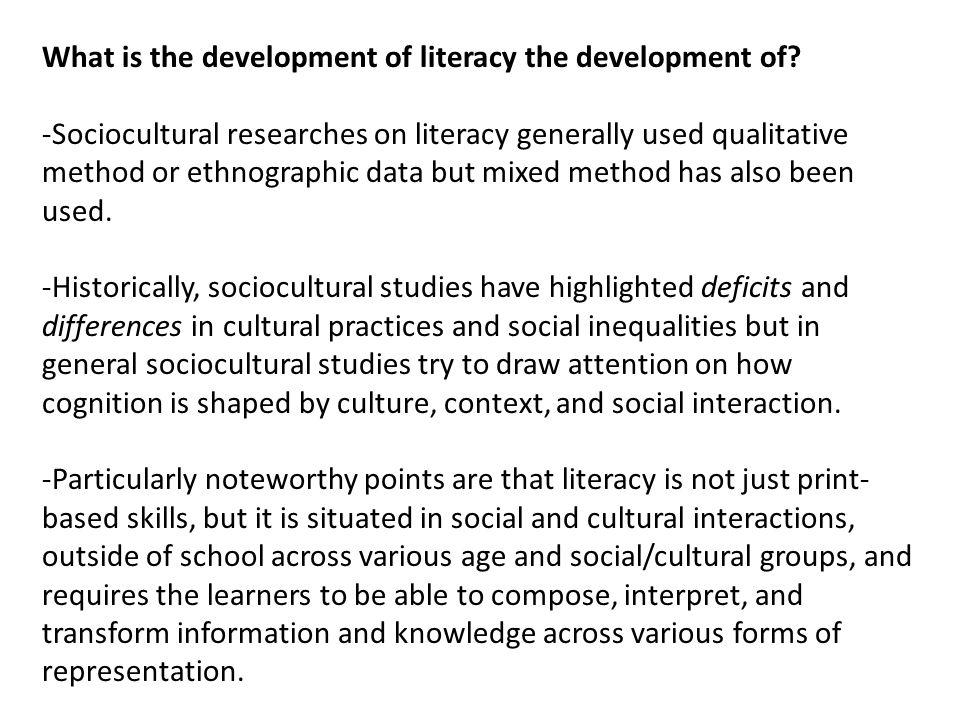 What is the development of literacy the development of.