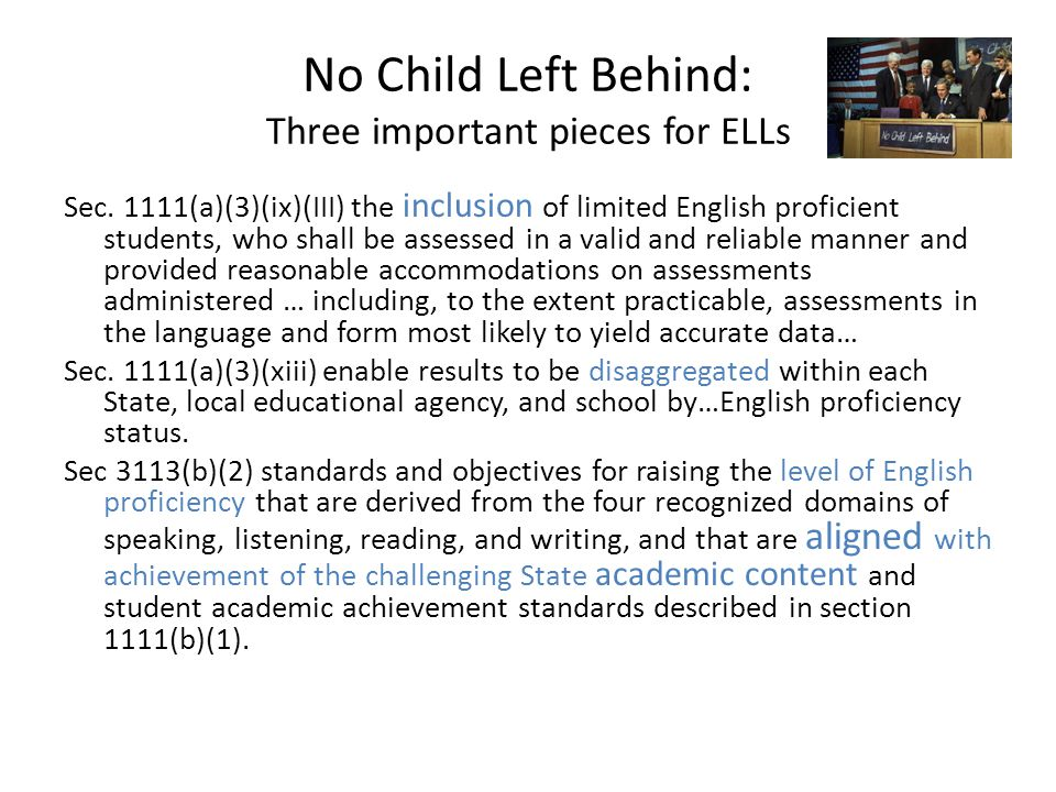 No Child Left Behind: Three important pieces for ELLs Sec.