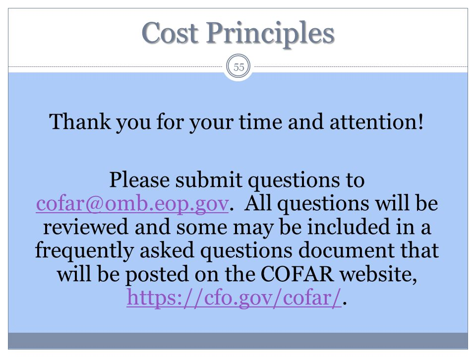 Cost Principles Thank you for your time and attention.
