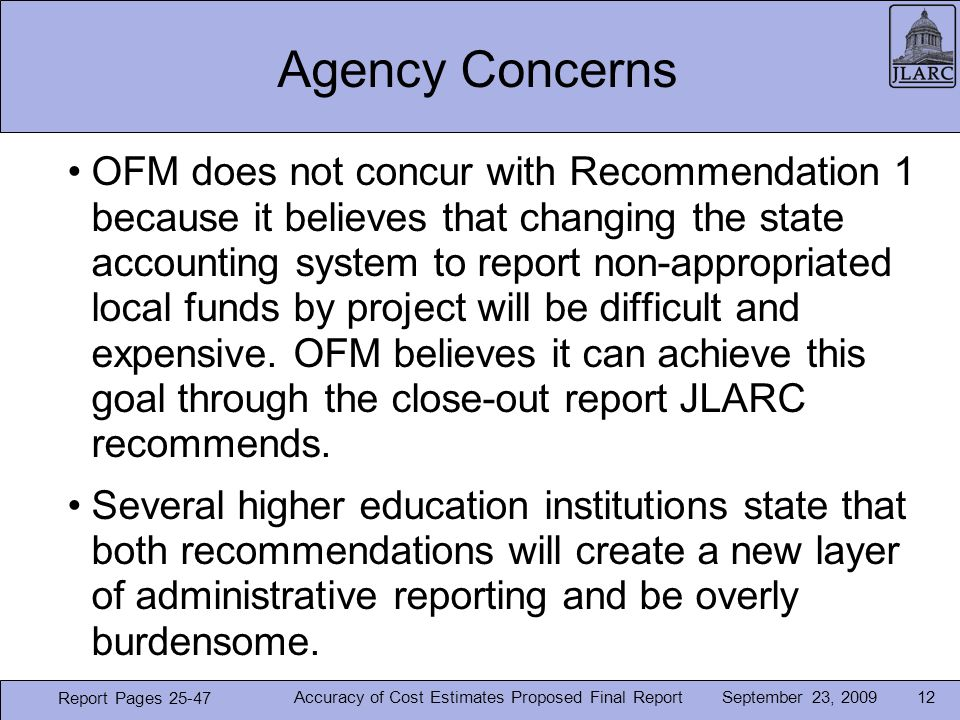 September 23, 2009 Agency Concerns OFM does not concur with Recommendation 1 because it believes that changing the state accounting system to report non-appropriated local funds by project will be difficult and expensive.