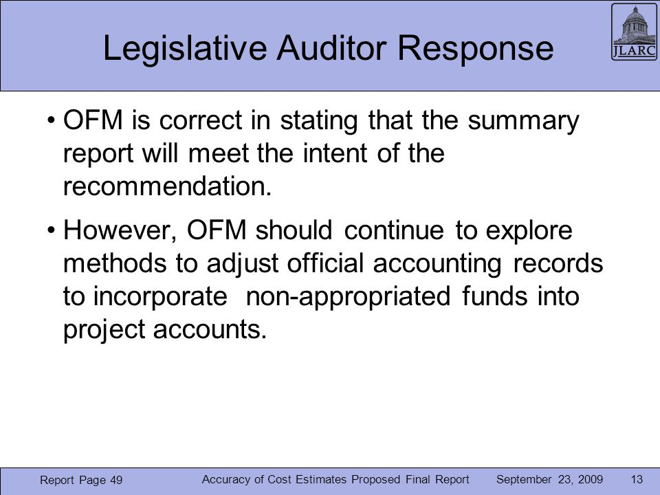 September 23, 2009 Legislative Auditor Response OFM is correct in stating that the summary report will meet the intent of the recommendation.
