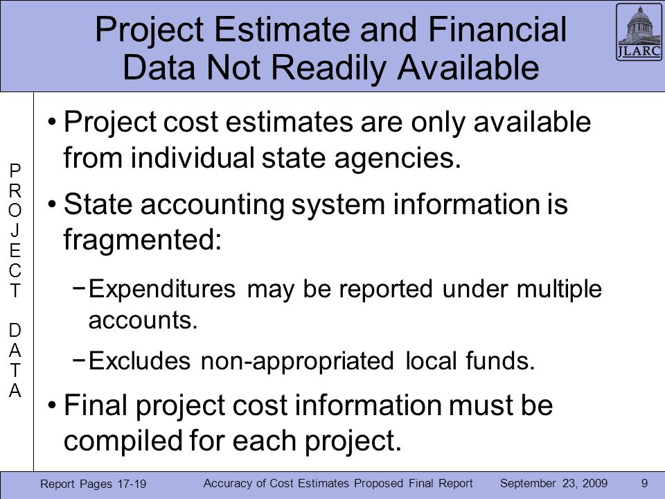 September 23, 2009 Project Estimate and Financial Data Not Readily Available Project cost estimates are only available from individual state agencies.