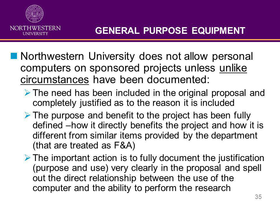 35 GENERAL PURPOSE EQUIPMENT nNorthwestern University does not allow personal computers on sponsored projects unless unlike circumstances have been do