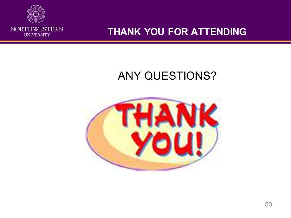 50 THANK YOU FOR ATTENDING ANY QUESTIONS?