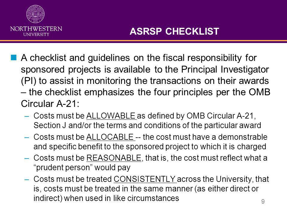 10 ASRSP CHECKLIST Specific Review:  The following elements should be considered when reviewing the activity on a specific sponsored project:  ___√__Effort committed by the PI and other key personnel in the budget have been fulfilled; effort reports completed for the period document that committed effort was met.