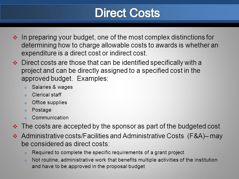  Administrative costs can be used interchangeably with indirect costs and must be budgeted.