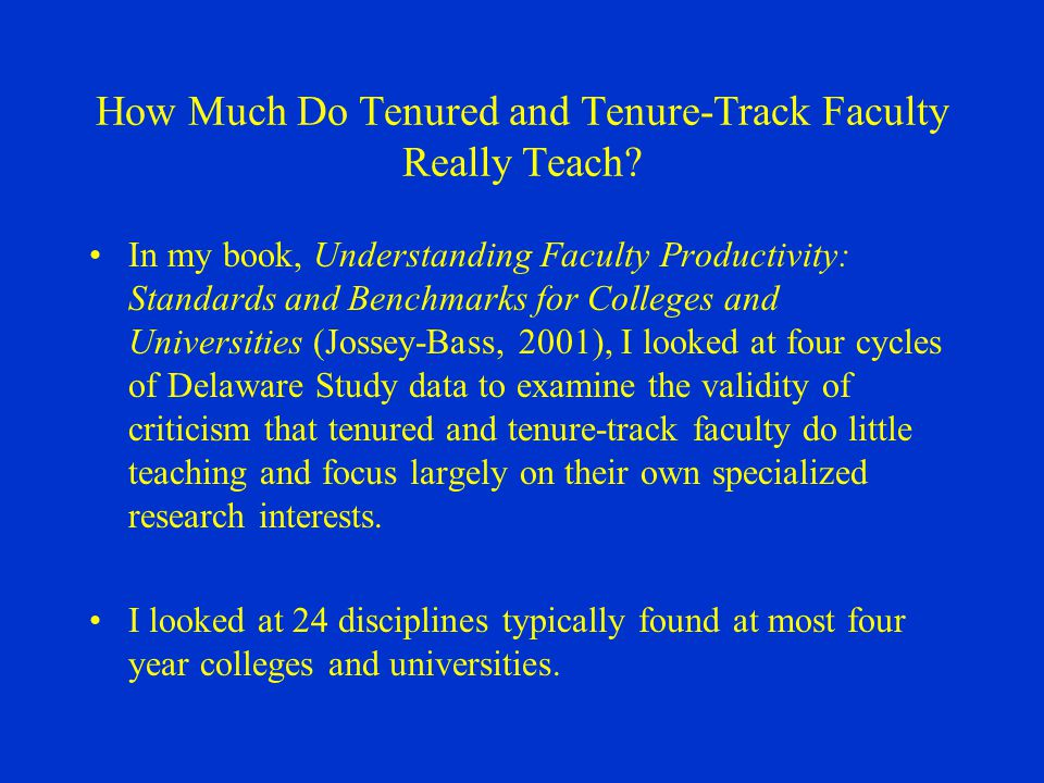 How Much Do Tenured and Tenure-Track Faculty Really Teach.