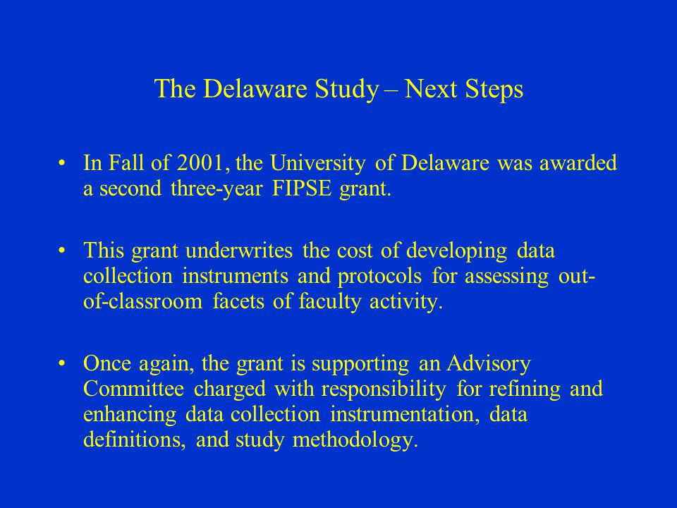 The Delaware Study – Next Steps In Fall of 2001, the University of Delaware was awarded a second three-year FIPSE grant.
