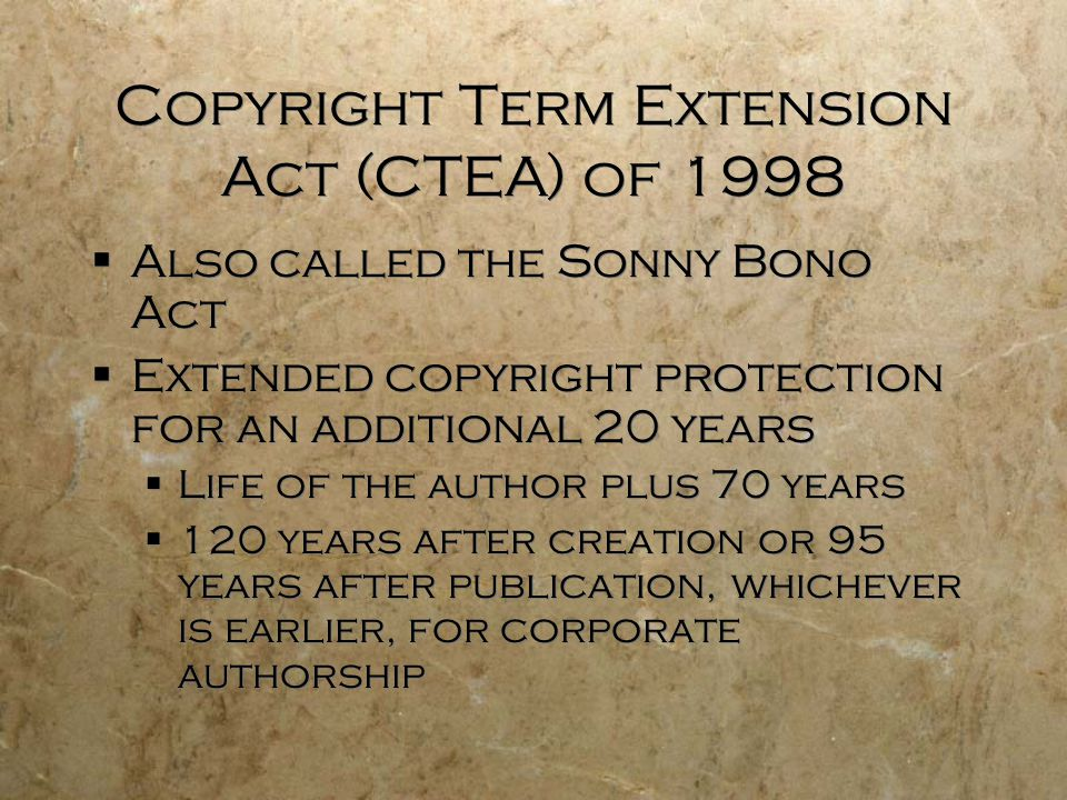 CTEA/Section 108(h)  Libraries, archives, and non- profit educational institutions can reproduce, distribute, display or perform works in their last 20 years of copyright protection subject to the following conditions: