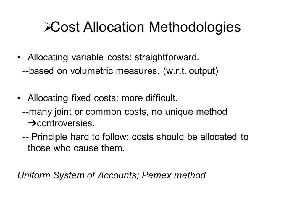  Cost Allocation Methodologies Allocating variable costs: straightforward.