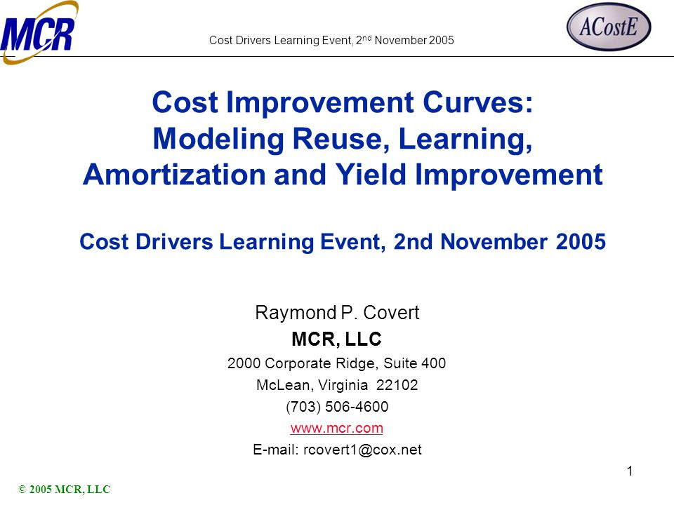 Cost Drivers Learning Event, 2 nd November 2005 16 September 2005 2 Agenda Introduction Cost Improvement Factors The Plant Model Nonrecurring and recurring costs Nonrecurring cost improvement Recurring cost improvement Example hardware cost improvement model Summary Acronym List References