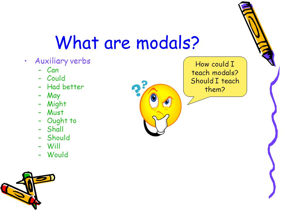 Why do we use modals.