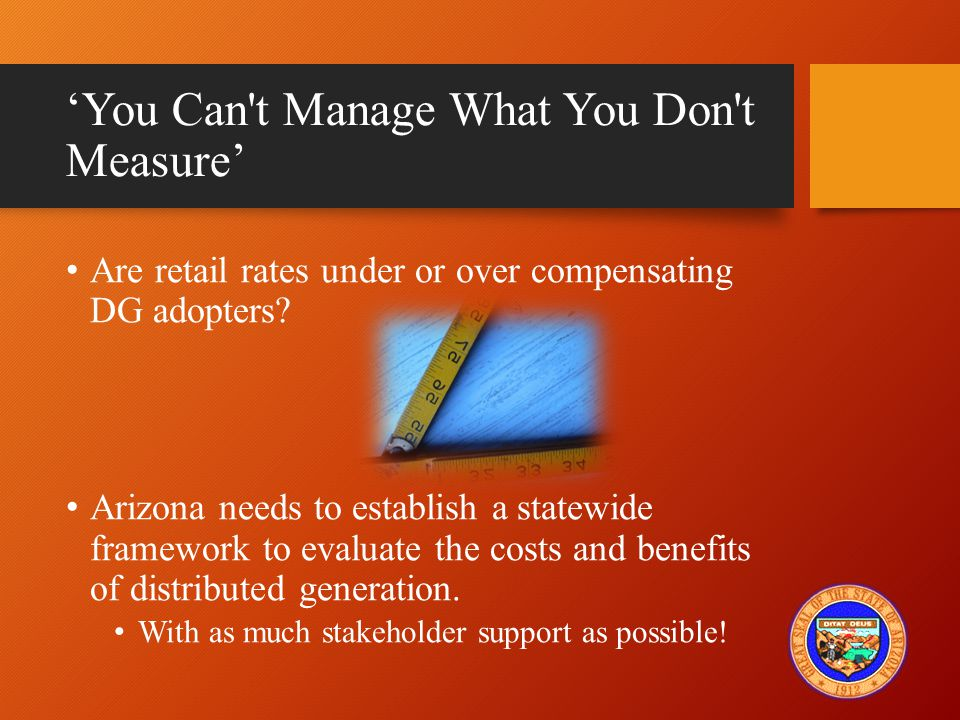 'You Can t Manage What You Don t Measure' Are retail rates under or over compensating DG adopters.