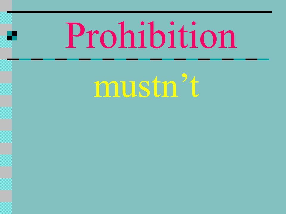Prohibition mustn't