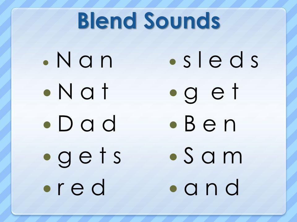Blend Sounds N a n N a t D a d g e t s r e d s l e d s g e t B e n S a m a n d