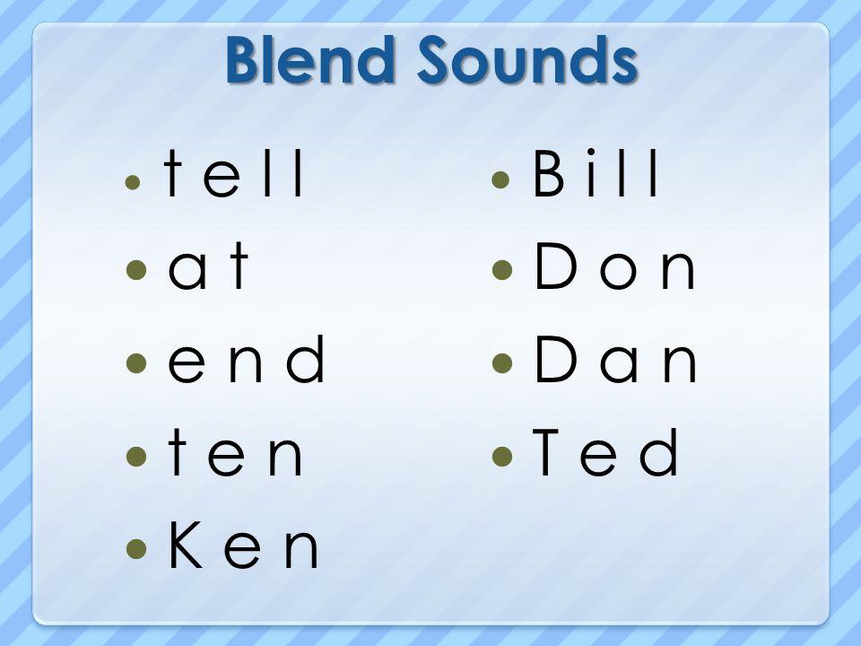 Blend Sounds t e l l a t e n d t e n K e n B i l l D o n D a n T e d