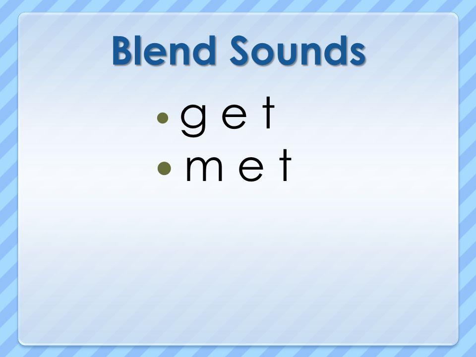 Blend Sounds g e t m e t
