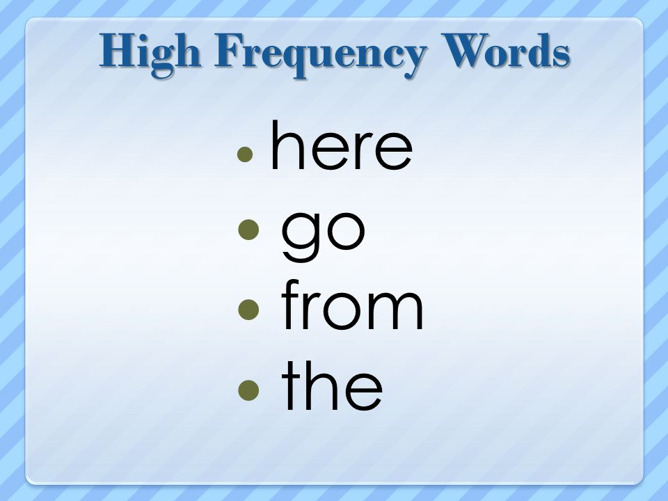 High Frequency Words here go from the