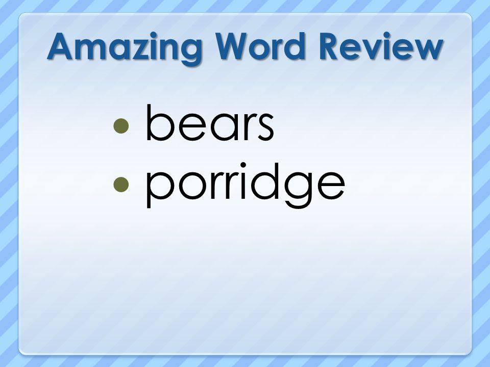 Amazing Word Review bears porridge