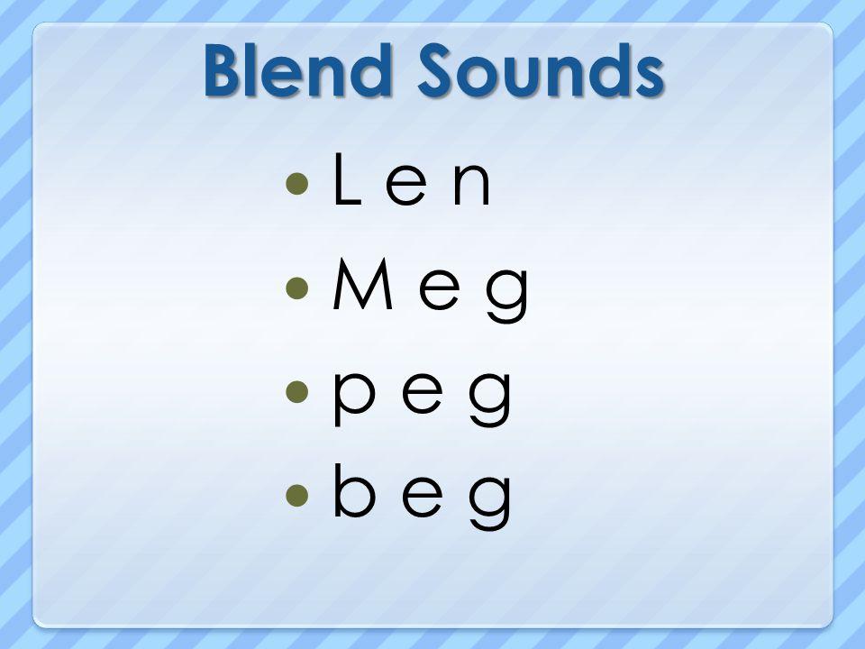 Blend Sounds L e n M e g p e g b e g