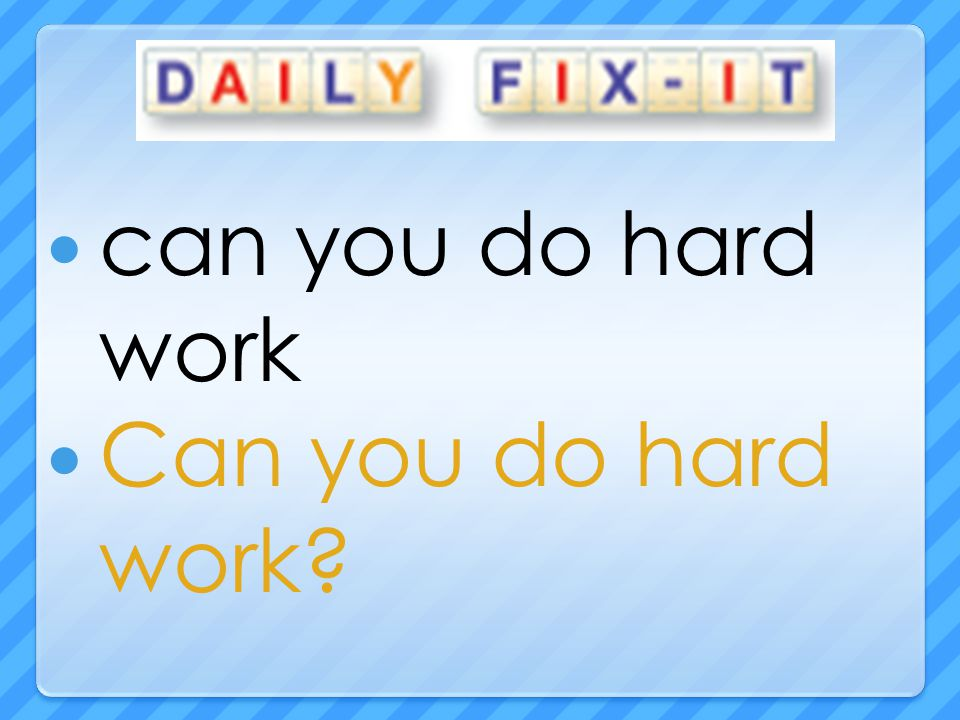 can you do hard work Can you do hard work?