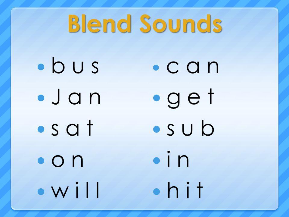 Blend Sounds b u s J a n s a t o n w i l l c a n g e t s u b i n h i t