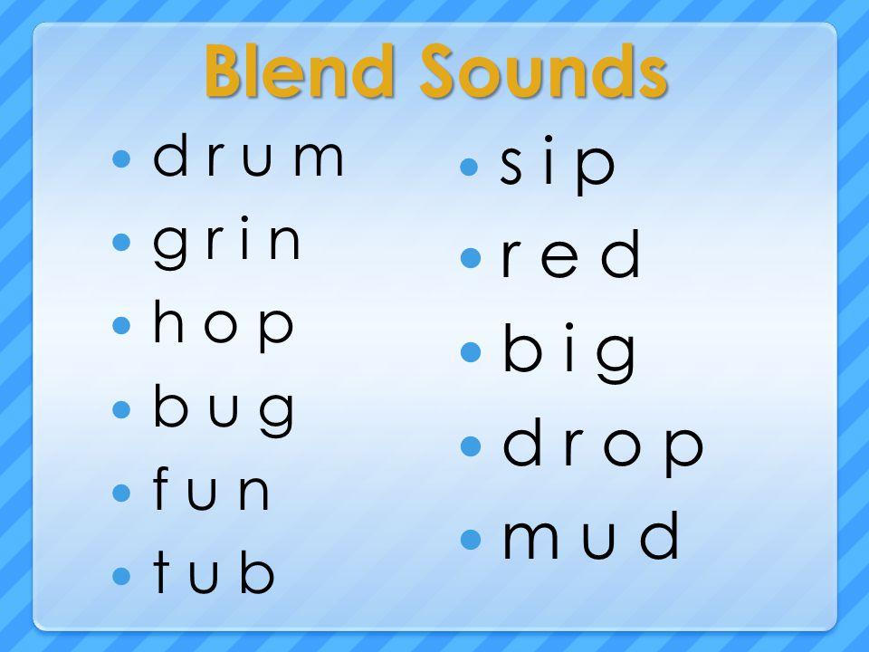 Blend Sounds d r u m g r i n h o p b u g f u n t u b s i p r e d b i g d r o p m u d