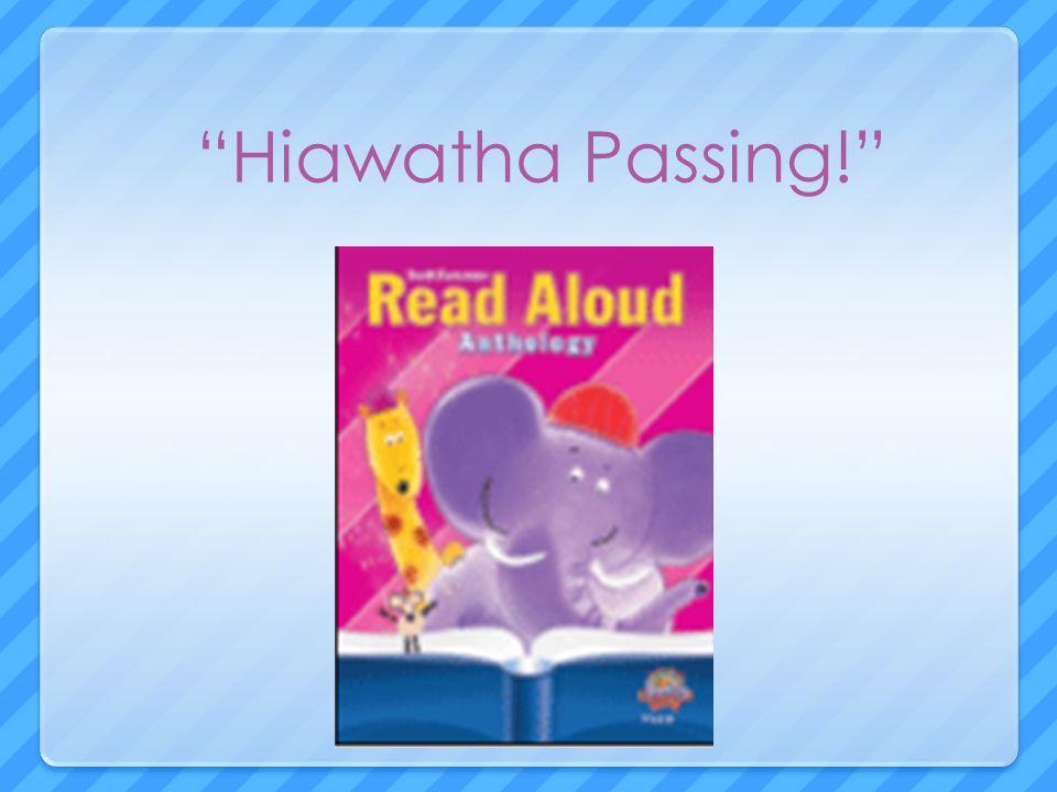 Hiawatha Passing!
