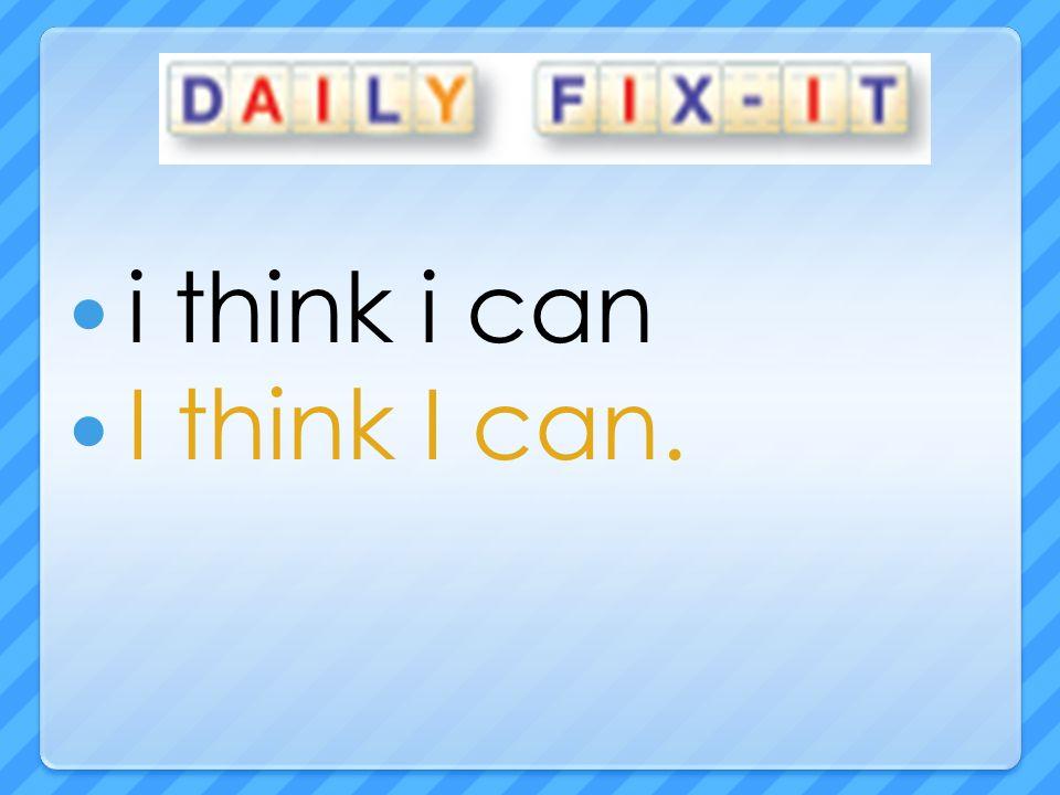 i think i can I think I can.