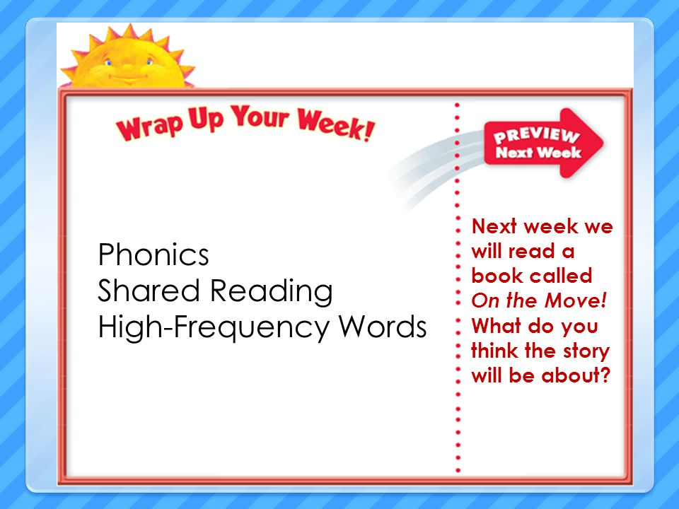 Phonics Shared Reading High-Frequency Words Next week we will read a book called On the Move! What do you think the story will be about?