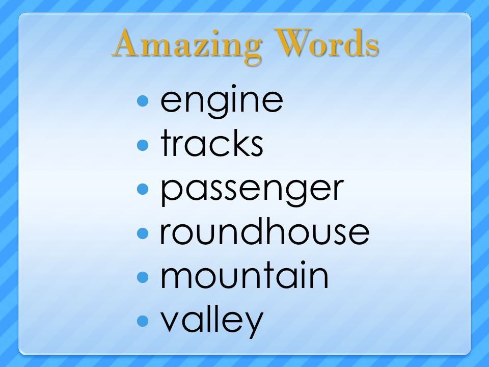Amazing Words engine tracks passenger roundhouse mountain valley