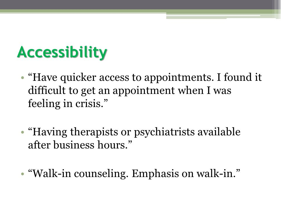 Accessibility Have quicker access to appointments.