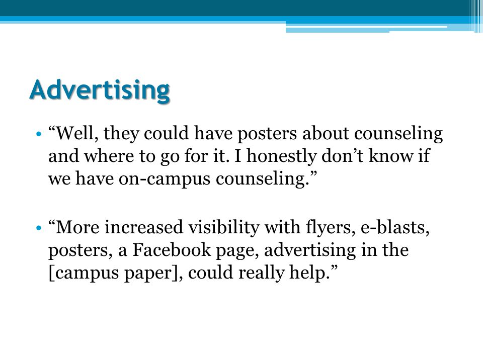 Advertising Well, they could have posters about counseling and where to go for it.