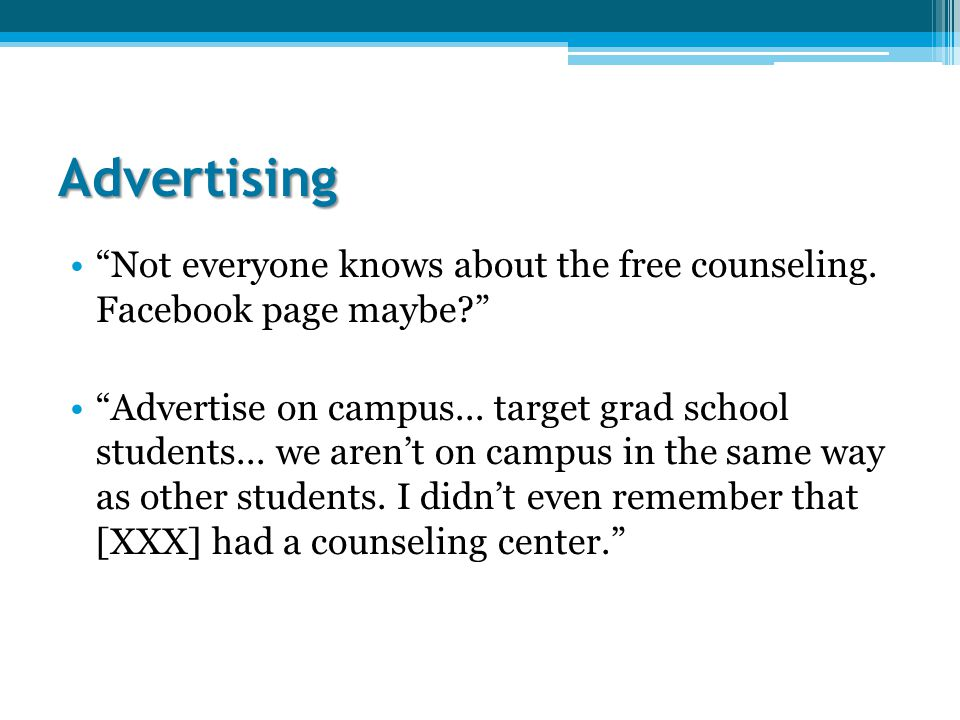 Advertising Not everyone knows about the free counseling.