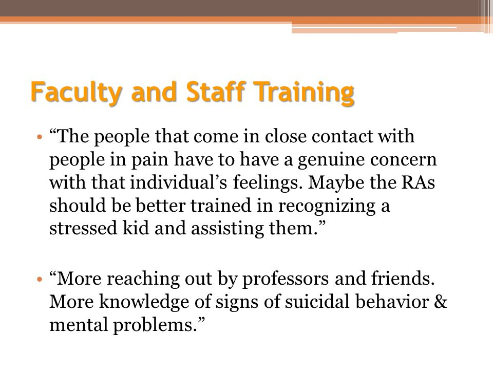 Faculty and Staff Training The people that come in close contact with people in pain have to have a genuine concern with that individual's feelings.
