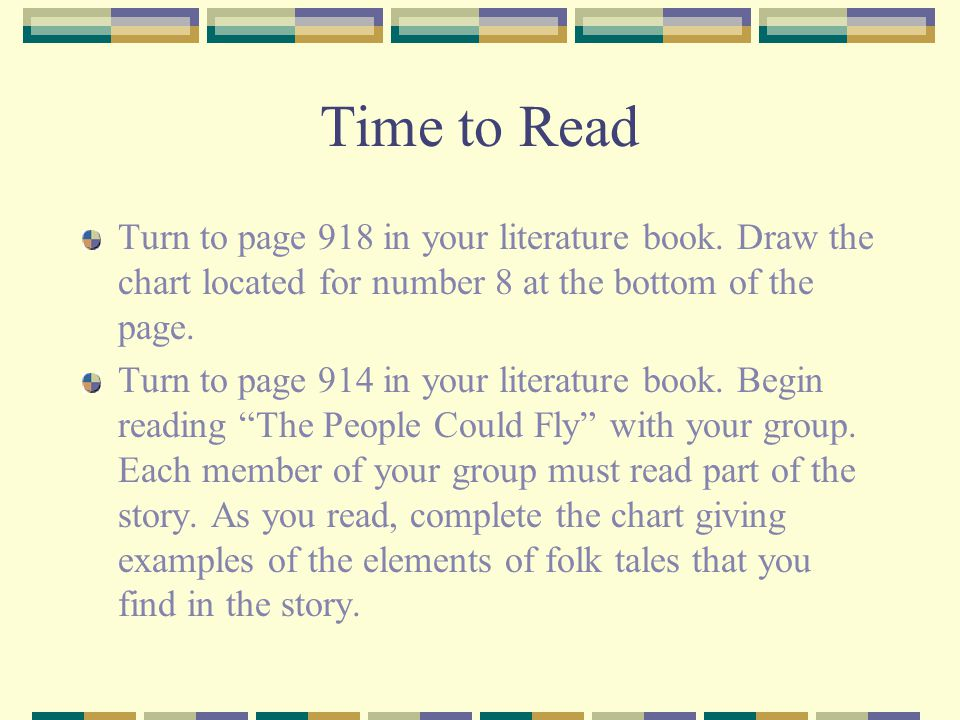 Time to Read Turn to page 918 in your literature book. Draw the chart located for number 8 at the bottom of the page. Turn to page 914 in your literat