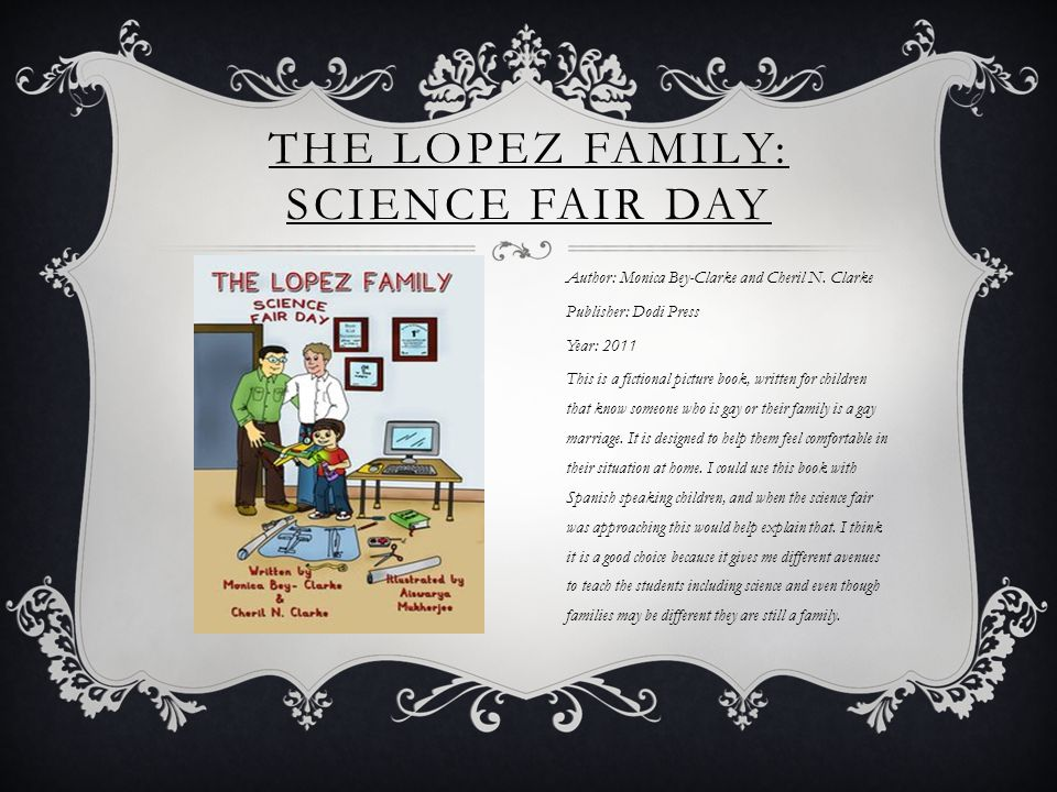 THE LOPEZ FAMILY: SCIENCE FAIR DAY Author: Monica Bey-Clarke and Cheril N.
