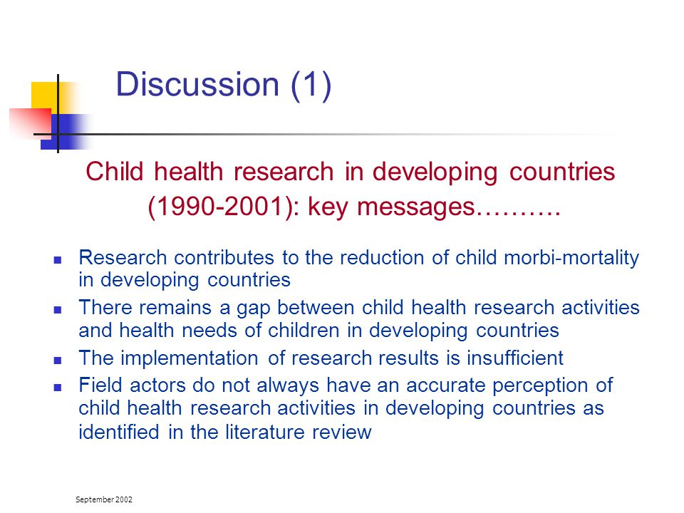 September 2002 Child health research in developing countries ( ): key messages……….