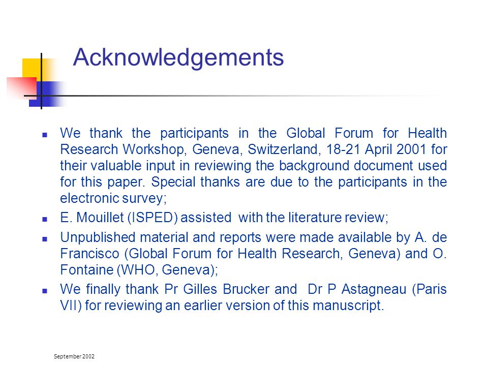 September 2002 Acknowledgements We thank the participants in the Global Forum for Health Research Workshop, Geneva, Switzerland, April 2001 for their valuable input in reviewing the background document used for this paper.