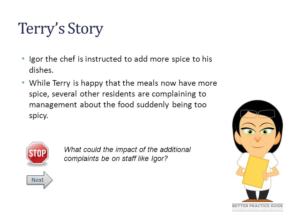 Terry's Story Igor is offended.He feels like his signature dish is being criticised.