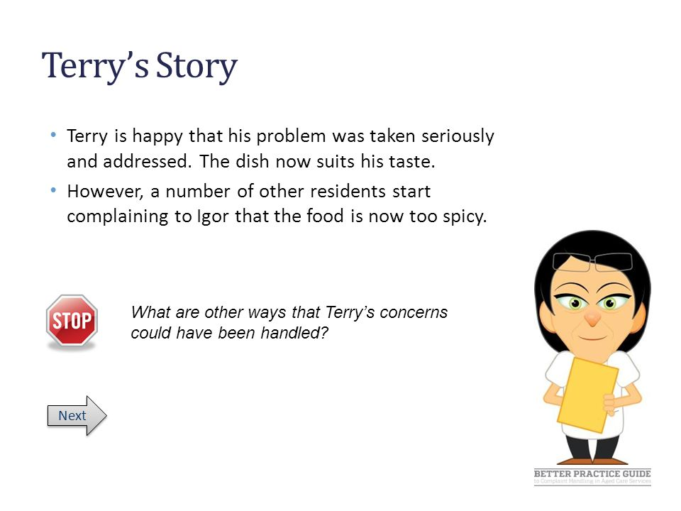 Terry's Story Your service is now managing a number of complaints about spicy food and staff are feeling stressed.