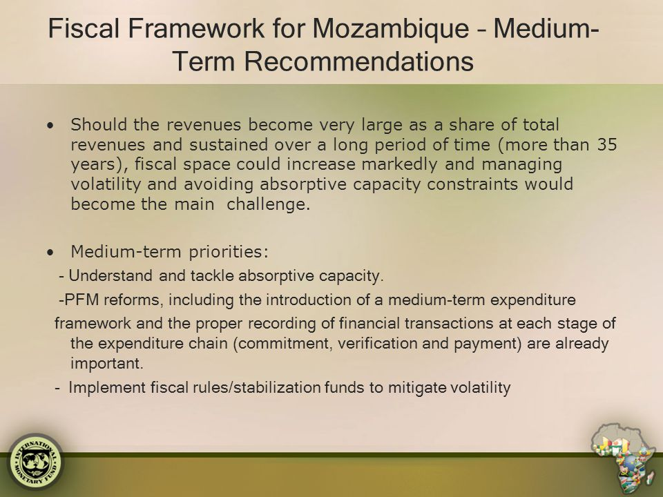 Fiscal Framework for Mozambique – Medium- Term Recommendations Should the revenues become very large as a share of total revenues and sustained over a