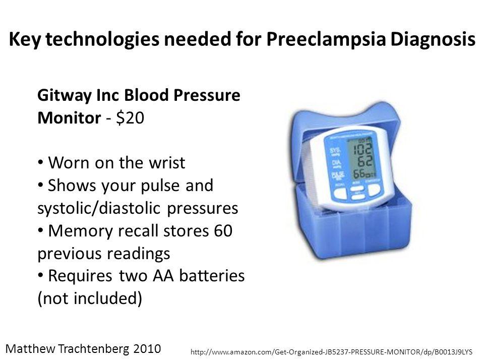 Key technologies needed for Preeclampsia Diagnosis http://www.amazon.com/Get-Organized-JB5237-PRESSURE-MONITOR/dp/B0013J9LYS Gitway Inc Blood Pressure