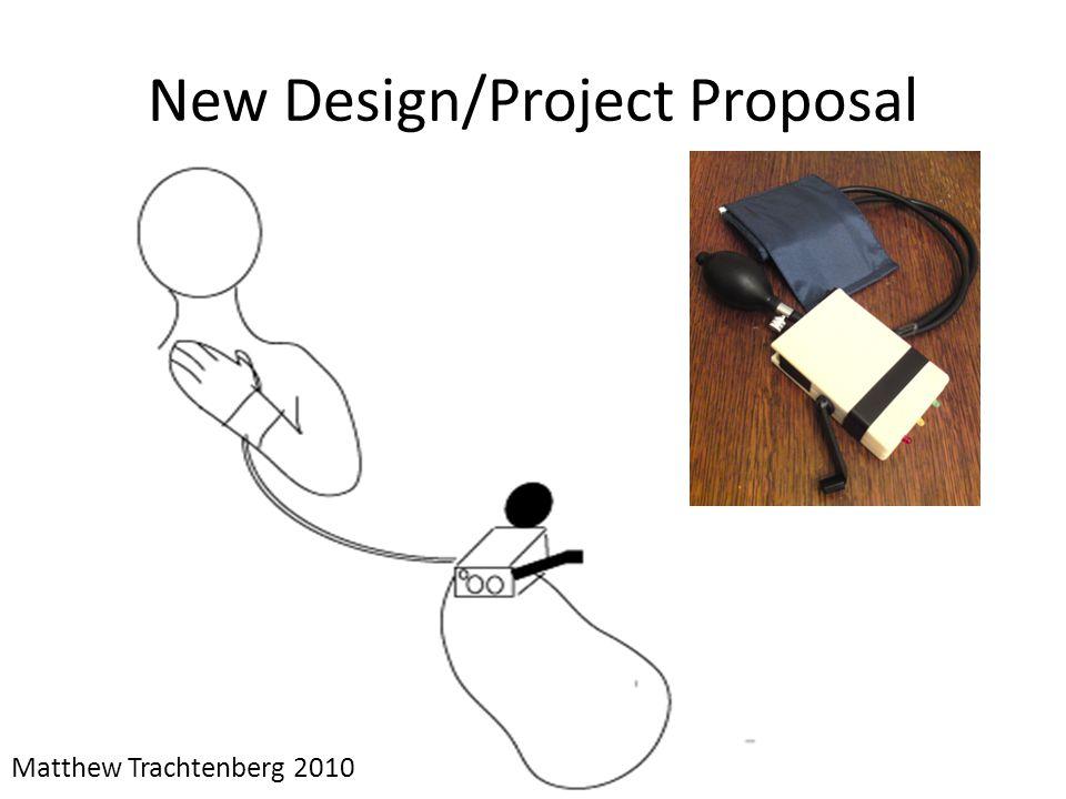 New Design/Project Proposal Matthew Trachtenberg 2010