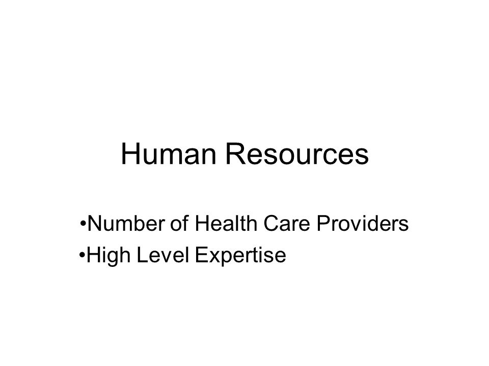 Human Resources Number of Health Care Providers High Level Expertise