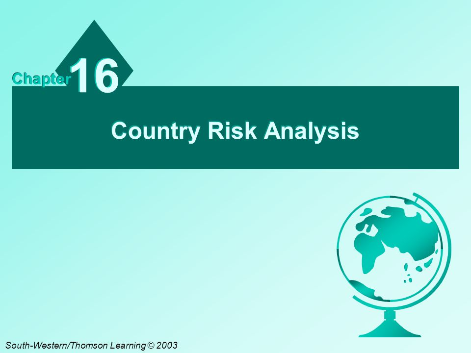 A16 - 32 Chapter Review Developing a Country Risk Rating ¤ Example of Measuring Country Risk ¤ Variation in Methods of Measuring Country Risk ¤ Using the Country Risk Rating for Decision-Making Comparing Risk Ratings Among Countries Actual Country Risk Ratings Across Countries