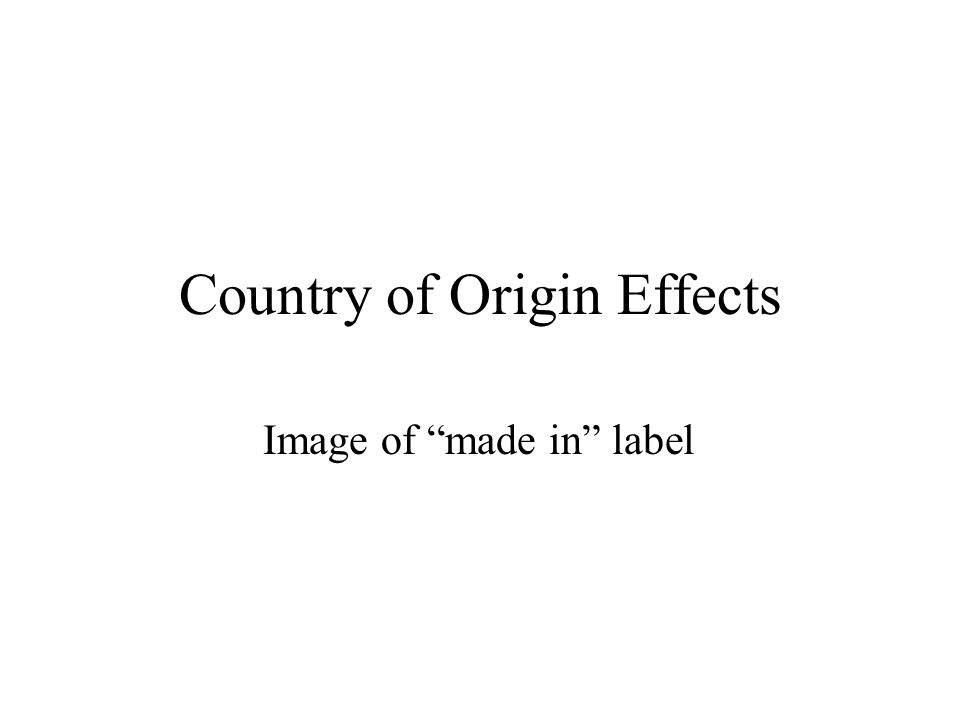 Country of Origin Effects Image of made in label