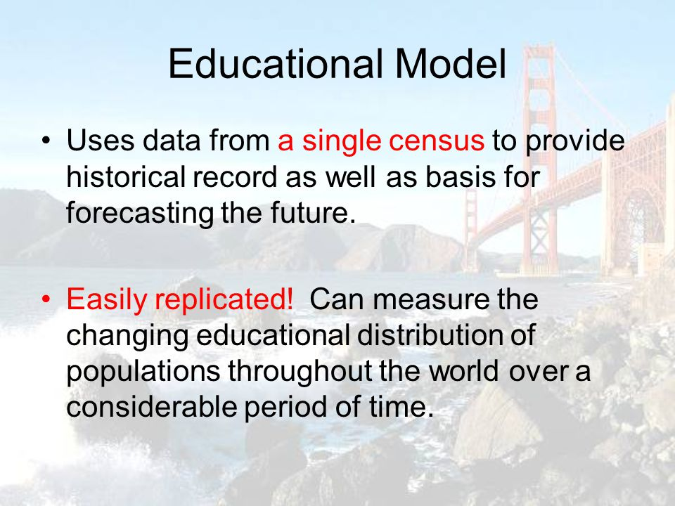 Educational Model Uses data from a single census to provide historical record as well as basis for forecasting the future.