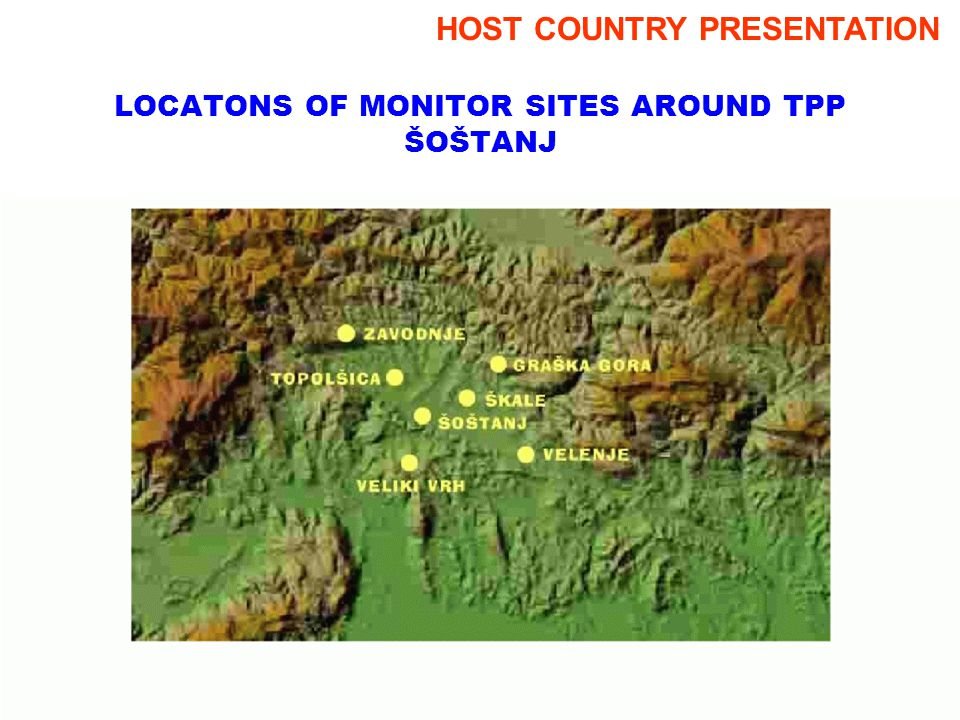 LOCATONS OF MONITOR SITES AROUND TPP ŠOŠTANJ HOST COUNTRY PRESENTATION